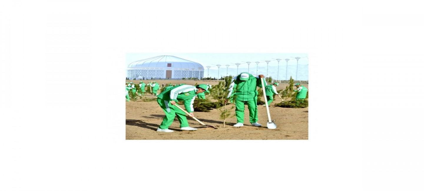 25 MILLION TREE SAPLINGS WILL BE PLANTED IN TURKMENISTAN IN 2020 IN HONOR OF THE 25TH ANNIVERSARY OF THE COUNTRY'S NEUTRALITY